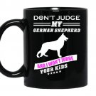 Dont judge my german shepherd and i wont judge your kids coffee Mug_Black