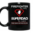 Firefighter by day superdad by night this man never stops coffee Mug_Black