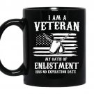 I am a verteran my oath of enlistment has no expiration date coffee Mug_Black