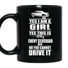 Im a girl this is my chevy silverado 4x4 coffee Mug_Black