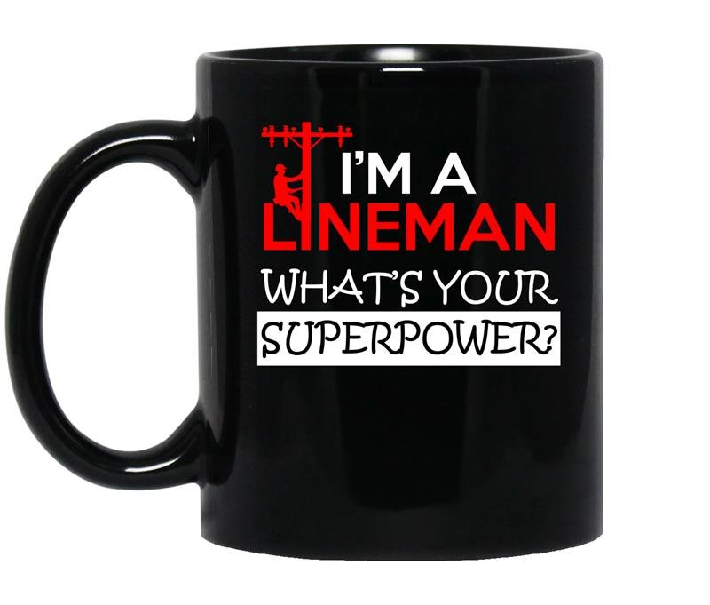 Im a lineman whats your superpower coffee Mug_Black