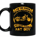 Im the biker your girl calls when she need to ride a fat boy coffee Mug_Black