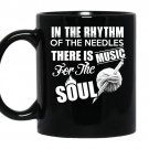 In the rhythm of the needles there is music for the soul coffee Mug_Black