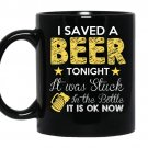 I saved beer tonight it was stuck in the bottle funny coffee Mug_Black