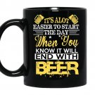 Its alot easier to start the day when you know it will end with beer coffee Mug_Black