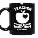 It takes a big heart to help shape little minds coffee Mug_Black