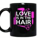 Love is in the hair coffee Mug_Black