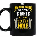My best round of golf starts at the 19th hole coffee Mug_Black