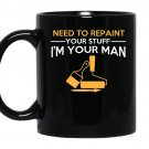 Need to repair your stuff im your man coffee Mug_Black