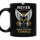 Never underestimate the power of a woman who plays tennis coffee Mug_Black