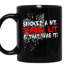 Smoked a bit turbo lit and that was it coffee Mug_Black
