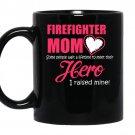 Some people wait a lifetime to meet their hero i raised mine firefighter mom coffee Mug_Black