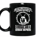 The best protection a woman can have is courage and a german shepherd coffee Mug_Black