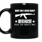 Why do i need one because fuck you thats why coffee Mug_Black