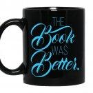 The book was better coffee Mug_Black