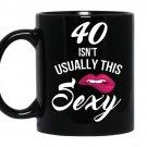 40 yrs old isnt usually this sexy 40th birthday tee coffee Mug_Black