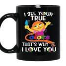 Autism awareness love i see your true color coffee Mug_Black