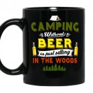 Camping without beer is just sitting in the woods coffee Mug_Black