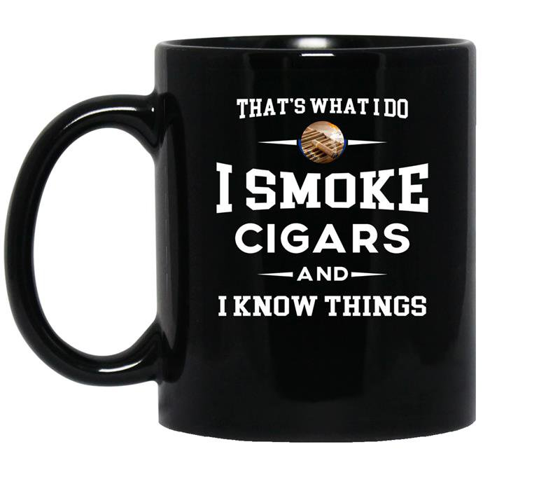 I smoke cigars and i know thingscigar lover tee gift coffee Mug_Black