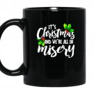 Its christmas and were all in misery xmas funny coffee Mug_Black