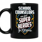 School counselors are super heroes in disguise coffee Mug_Black