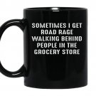 Sometimes i get road rage graphic funny coffee Mug_Black
