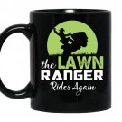The lawn ranger rides again funny mowing coffee Mug_Black
