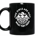 The owls are not what they seem coffee Mug_Black