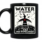 Water is sacred no pipeline nodapl coffee Mug_Black