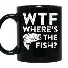 Wtf wheres the fishfunny fisherman gif coffee Mug_Black
