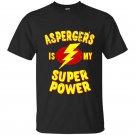 Aspergers is my super power t-shirt