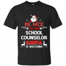 Be nice to the school counselor santa is watching school t-shirt