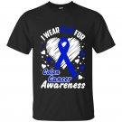 I wear blue for colon cancer awareness t-shirt
