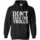Dont feed the trolls anti bully hate online gift Hoodie