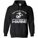 Dont mess with me my boyfriend is a marine bulldog Hoodie