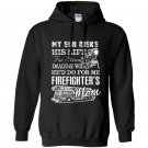 Firefighter mom my son is a firefighter Hoodie