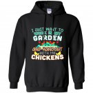 Funny work in my garden hang out with my chickens Hoodie