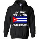 Im not yelling im cuban cuba flag Hoodie