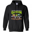 I want to work in the garden hangout with my chickens tee Hoodie