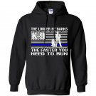 K9 police he barks funny thin blue line Hoodie