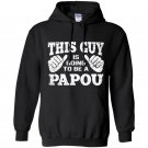 Mens this guy is going to be a papou Hoodie