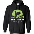 The lawn ranger rides again funny mowing Hoodie