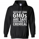 Vaccines work gmos are safe everything is a chemical Hoodie