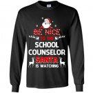 Be nice to the school counselor santa is watching school co Long Sleeve Gildan