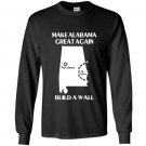 Build a wall make alabama great again Long Sleeve Gildan