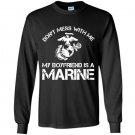 Dont mess with me my boyfriend is a marine bulldog Long Sleeve Gildan