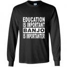 Education is important but banjo is importanter Long Sleeve Gildan