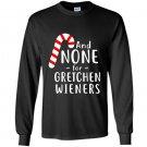 Funny gretchen wieners small Long Sleeve Gildan