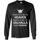 Good girls go to heaven bad girls go to valhalla Long Sleeve Gildan