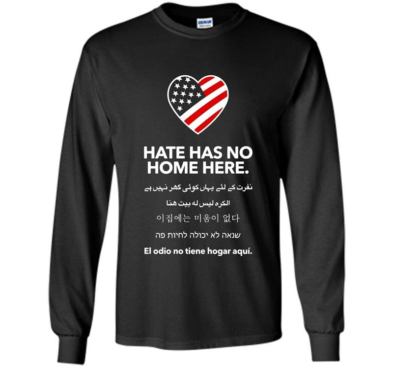 Hate has no home here Long Sleeve Gildan